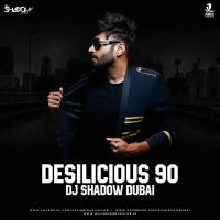 Aaya Na Tu (Remix) DJ Shadow Dubai mp3 song free download, Desilicious 90 DJ Shadow Dubai full album