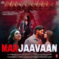Marjaavaan By Neha Kakkar, Yash Narvekar and others... full mp3 album song
