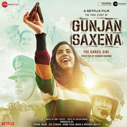 Gunjan Saxena The Kargil Girl By Sukhwinder Singh, Nakash Aziz and others... full mp3 album song