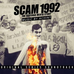 Scam 1992 By Achint full mp3 album song